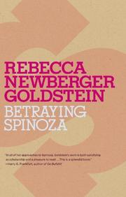 Cover of: Betraying Spinoza: the renegade Jew who gave us modernity