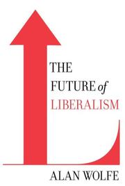 Cover of: The Future of Liberalism | Alan Wolfe
