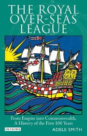 Cover of: The Royal Over-Seas League: From Empire into Commonwealth, A History of the First 100 Years
