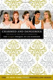 Cover of: Charmed and Dangerous: The Rise of the Pretty Committee (The Clique #0)