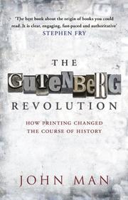 Cover of: The Gutenberg Revolution: How Printing Changed the Course of History