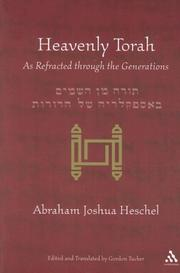 Cover of: Heavenly Torah Torah As Refracted Through the Generations