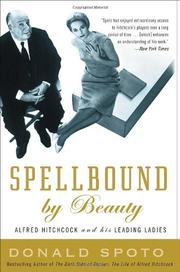 Cover of: Spellbound by beauty: Alfred Hitchcock and His Leading Ladies