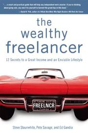Cover of: The Wealthy Freelancer: 12 Secrets to a Great Income and an Enviable Lifestyle