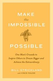 Cover of: Make the Impossible Possible: One Man's Crusade to Inspire Others to Dream Bigger and Achieve the Extraordinary
