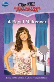 Cover of: Princess Protection Program #1: A Royal Makeover (Disney Early Readers)
