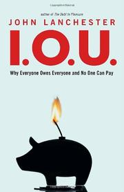 Cover of: I.O.U: why everyone owes everyone and no one can pay