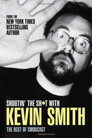 Cover of: Shootin' the Sh*t with Kevin Smith: The Best of the SModcast