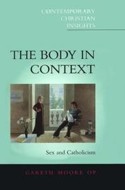 Cover of: The Body in Context | Gareth Moore