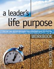 Cover of: A Leader's Life Purpose Workbook: Calling and Destiny Discovery Tools for Christian Leaders
