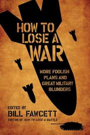Cover of: How to lose a war: more foolish plans and great military blunders