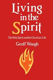 Cover of: Living in the Spirit: The Holy Spirit and the Christian Life
