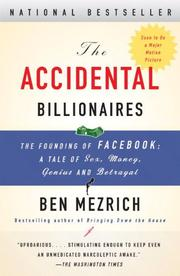 Cover of: The Accidental Billionaires: The Founding of Facebook: A Tale of Sex, Money, Genius and Betrayal