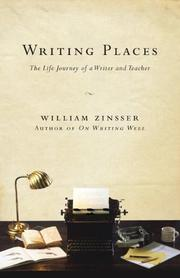 Cover of: Writing places: the life journey of a writer and teacher