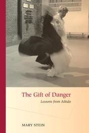 Cover of: The gift of danger: lessons from aikido