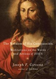 Cover of: The wisdom of His compassion: meditations on the words and actions of Jesus