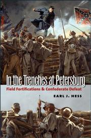 Cover of: In the trenches at Petersburg: field fortifications and Confederate defeat