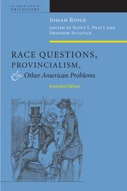 Race questions, provincialism, and other American problems by Josiah Royce