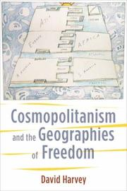 Cover of: Cosmopolitanism and the geographies of freedom