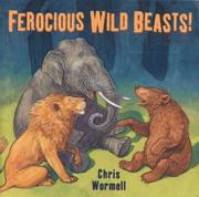 Cover of: Ferocious wild beasts! | Christopher Wormell