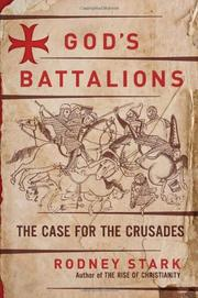 Cover of: God's batallions: a history of the Crusades as the first Western war on Muslim terror and aggression