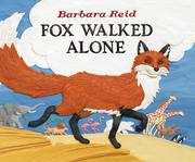 Cover of: Fox walked alone | Barbara Reid