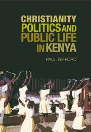 Cover of: Christianity, politics, and public life in Kenya