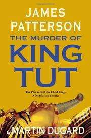 Cover of: The murder of King Tut: the plot to kill the child king : a nonfiction thriller