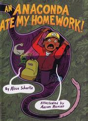 Cover of: An anaconda ate my homework | Alice Schertle