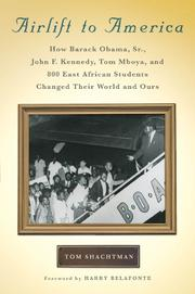 Cover of: Airlift to America: how Barack Obama, Sr., John F. Kennedy, Tom Mboya, and 800 East African students changed their world and ours