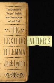 Cover of: The lexicographer's dilemma: the evolution of proper English, from Shakespeare to South Park
