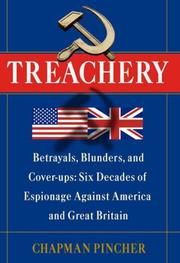 Cover of: Treachery: the shocking story of the British betrayals, blunders, and cover-ups that resulted in six decades of devastating Soviet espionage against America and Great Britain