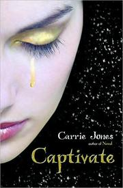 Cover of: Captivate | Carrie Jones