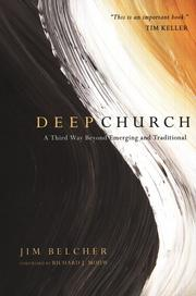 Cover of: Deep church: a third way beyond emerging and traditional