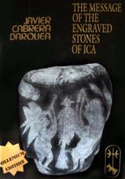 Cover of: The message of the engraved stones of Ica | Javier Cabrera Darquea