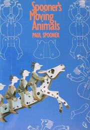 Spooner's moving animals, or the zoo of tranquillity by Paul Spooner