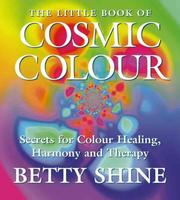 Cover of: Little Book of Cosmic Colour | Betty Shine