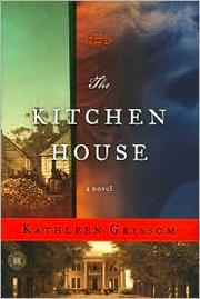 Cover of: The kitchen house | Kathleen Grissom