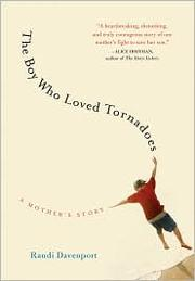 Cover of: The boy who loved tornadoes | Randi Davenport