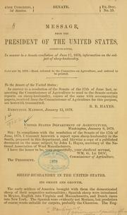 Cover of: Message from the President of the United States, communicating, in answer to a Senate resolution of June 17, 1878, information on the subject of sheep-husbandry. | United States. Dept. of Agriculture.