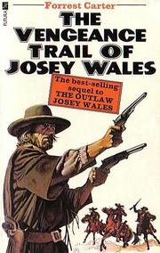Cover of: Vengeance Trail of Josey Wales