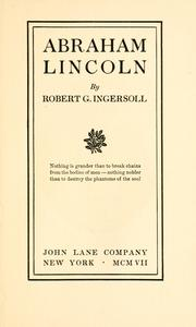 Abraham Lincoln by Robert Green Ingersoll