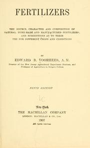 Cover of: Fertilizers: the source, character and composition of natural, home-made and manufactured fertilizers and suggestions as to their use for different crops and conditions