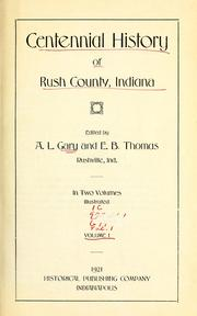 Cover of: Centennial history of Rush County, Indiana | Abraham Lincoln Gary