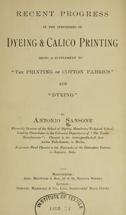 Cover of: Recent progress in the industries of dyeing & calico printing | Antonio Sansone