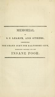 Cover of: Memorial of S.C. Leakin, and others, constituting the Grand Jury for Baltimore City, respecting provision for the insane poor. | Baltimore (Md.). Grand Jury.