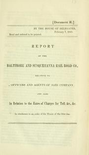 Cover of: Report of the Baltimore and Susquehanna Rail Road Co., relative to officers and agents of said company, and also in relation to the rates of charges for toll, &c., &c. | Baltimore and Susquehanna Railroad Company.