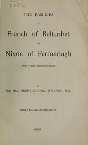 Cover of: The families of French of Belturbet and Nixon of Fermanagh, and their descendants | Henry Biddall Swanzy