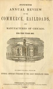 Cover of: Fourth annual review of the commerce, railroads, and manufactures of Chicago, for the year 1855 |