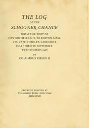 Cover of: The log of the schooner Chance from the port of New Rochelle, N. Y., to Boston, Mass. | Columbus O